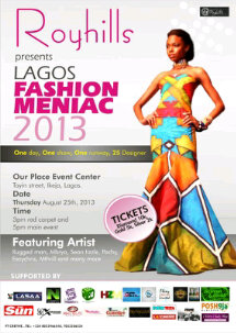 LAGOS FASHION MENIAC is a runway show with an edge in fashion and style, a platform set to develop, empower and encourage talented young designers and models, with the responsibility of boosting, revitalizing and re-branding the Nigerian fashion industry through our events, which discourages social ill-norms and values among the youths with a view of making NIGERIA great.